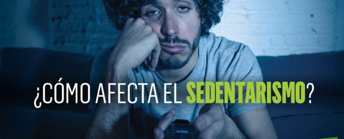 ¿Cómo afecta el sedentarismo?