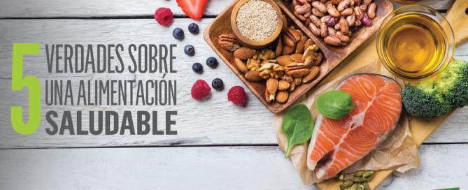 5 verdades de una alimentación saludable